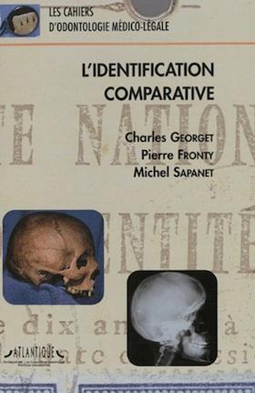 Cahiers d'odontologie médico-légale, tome 1 – L'identification comparative