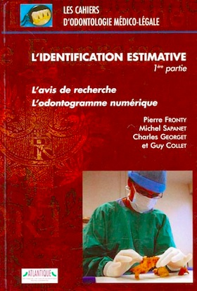 Cahiers d'odontologie médico-légale, tome 2 – L'identification estimative : l'avis de recherche, l'odontogramme numérique