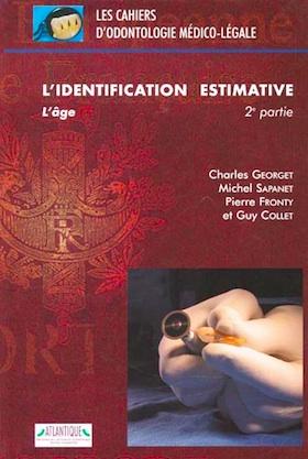 Cahiers d'odontologie médico-légale, tome 3 – L'identification estimative : l'âge