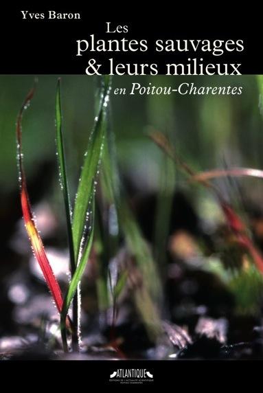 Parution de l'ouvrage Les plantes sauvages et leurs milieux en Poitou-Charentes