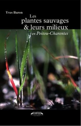Les plantes sauvages et leurs milieux en Poitou-Charentes