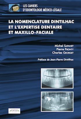 Cahiers d'odontologie médico-légale, tome 4 – La nomenclature Dintilhac et l'expertise dentaire et maxillo-faciale