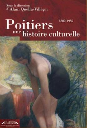 Poitiers, une histoire culturelle (1800 — 1950)