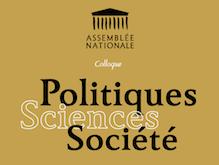 Colloque Politique, Science, Société à l'Assemblée Nationale
