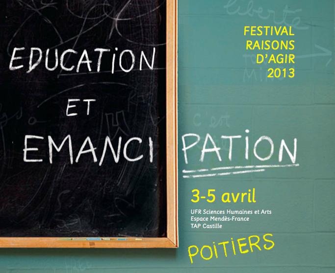 Festival Raisons d'agir 2013: Éducation et émancipation
