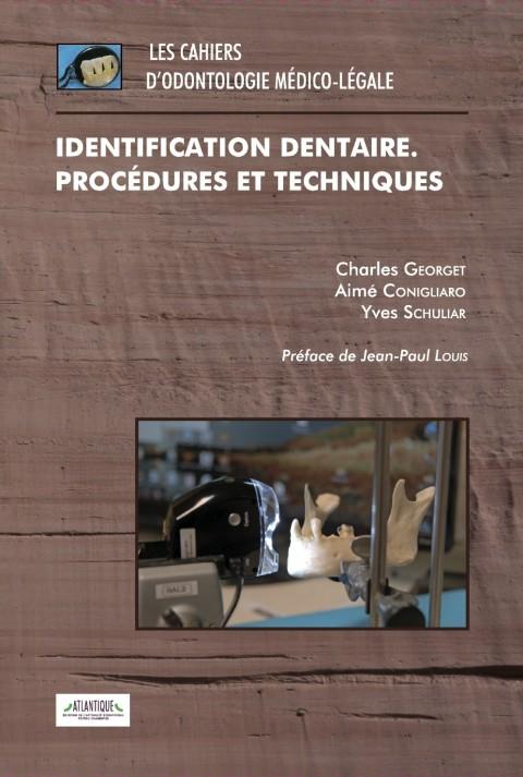 Cahiers d'odontologie médico-légale, tome 5 – Identification dentaire. Procédures et techniques