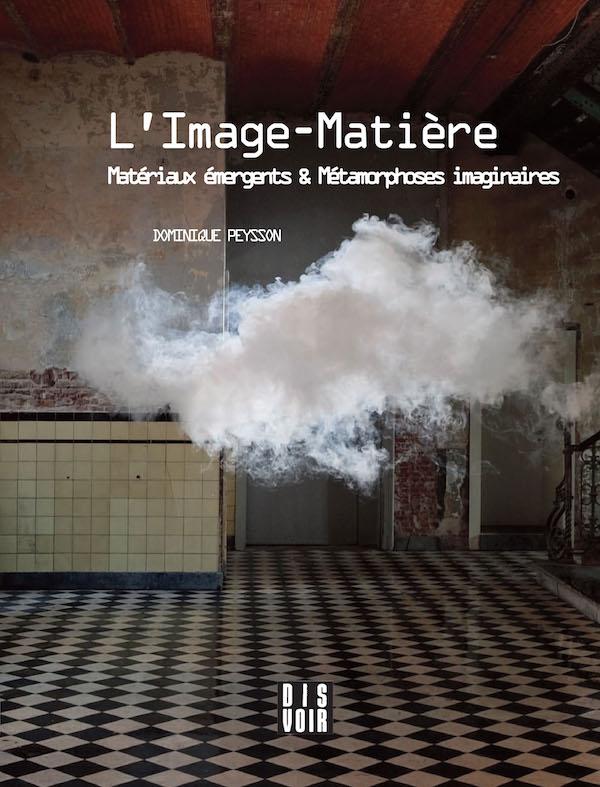 L'Image-Matière : Rencontre avec Dominique Peysson le 18 mai