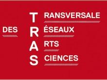Le Lieu multiple rejoint le réseau Transversale des Réseaux Arts Sciences (TRAS)