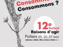 Festival Raisons d'agir 2017 – Consommez ! Consommons ?