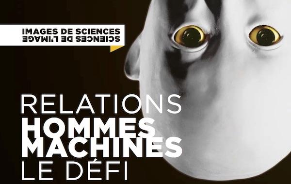 Relations hommes-machines : le défi ! Images de sciences, sciences de l'image 2017