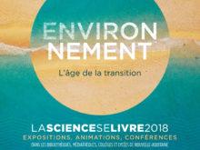 La science se livre 2018 – Environnement : l'âge de la transition